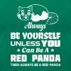 Always Be Yourself Unless You Can Be A Red Panda - Men's Fine Jersey T-Shirt
