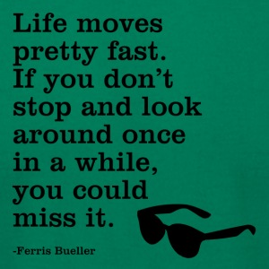 Life Moves Pretty Fast quote - Men's T-Shirt by American Apparel