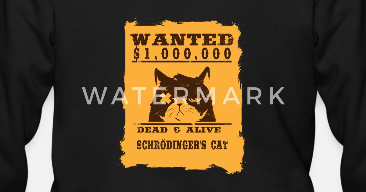 e05cf5147 Cat Wanted Dead & Alive Schrodinger's Cat by Evepes | Spreadshirt