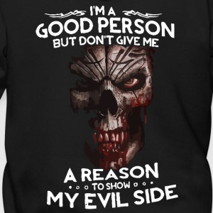 I'm a good person but don't give me a reason - Men's Zip Hoodie