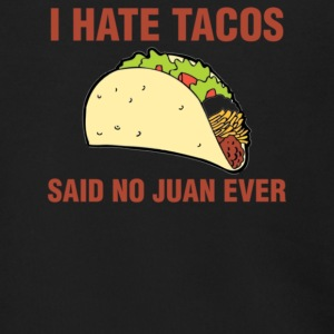 I Hate Tacos Said No Juan Ever - Men's Zip Hoodie