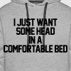 I Just Want Some Head In A Comfortable Bed - Men's Premium Hoodie