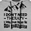 Go To The Mountains Therapy Relax Summer Trip - Men's Premium Hoodie