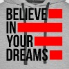 BELIEVE IN YOUR DREAMS - Men's Premium Hoodie