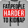 FAT PEOPLE HARDER TO KIDNAP - Men's Premium Hoodie