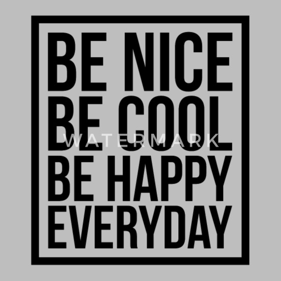 be nice be cool be happy everyday quote men s premium hoodie