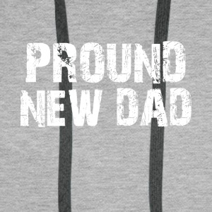 Pround New Dad Tshirts - Men's Premium Hoodie