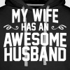 My Wife Has An Awesome Husband - Men's Premium Hoodie