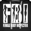 FEMALE BODY INSPECTOR FBI - Men's Premium Hoodie