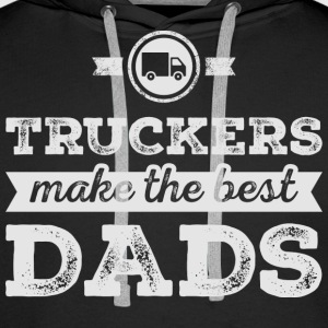 Truckers Make The Best Dads T Shirt - Men's Premium Hoodie