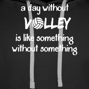 A Day Without Volley Shirt - Men's Premium Hoodie