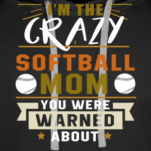 I'm The Crazy Softball Mom T Shirt - Men's Premium Hoodie