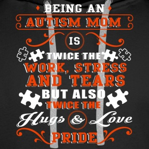 Being An Autism Mom Is The Twice Pride T Shirt - Men's Premium Hoodie