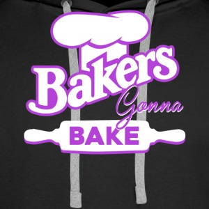 Bakers Gonna Bake Shirt - Men's Premium Hoodie