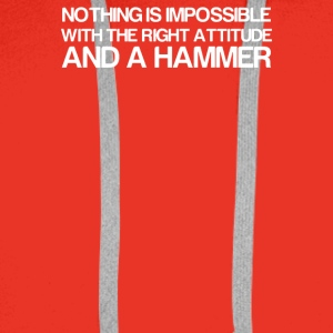 Nothing Is Impossible With A Hammer - Men's Premium Hoodie