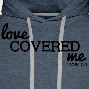 Love Covered Me - with Verse: 1 Cor. 13:7 - Men's Premium Hoodie