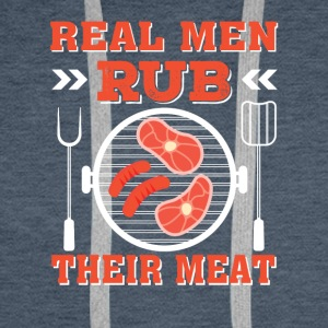 Real Men Rub Their Meat Funny BBQ Men - Men's Premium Hoodie