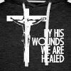 By HIS Wounds We Are Healed Quote - Men's Premium Hoodie