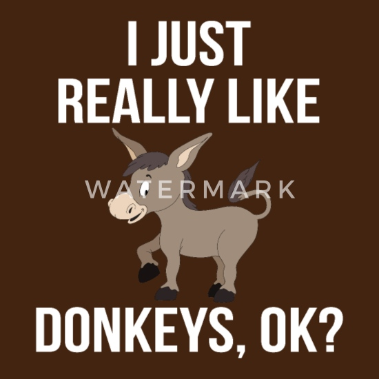 I Just Really Like Donkeys Ok T-Shirt Tank Top Donkey Farmer Funny Donkey Shirt Cute Donkey Shirt Hoodie Donkey Mom Donkey Lover Gift