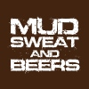 Mud Sweat and Beers - Men's T-Shirt