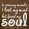 Rescuing Animals I Lost My Mind But Found My Soul - Men's T-Shirt