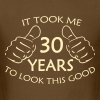 30 Years to Look This Good - Men's T-Shirt