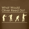What would Oliver Reed do? - Men's T-Shirt
