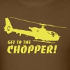 Get to the Chopper - Men's T-Shirt