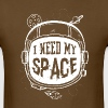 I need my space - white - Men's T-Shirt