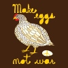 make eggs not war - Men's T-Shirt