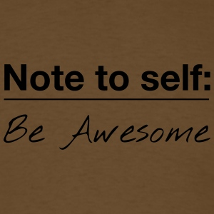 Note to Self: Be Awesome - Men's T-Shirt
