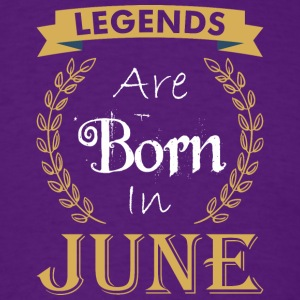 Legend Are Born In June - Men's T-Shirt