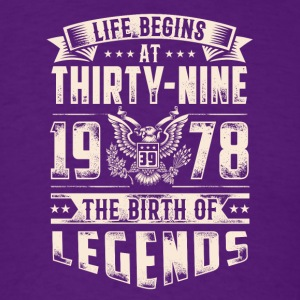 Life Begins at Thirty-Nine Legends 1978 for 2017 - Men's T-Shirt