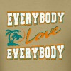 everybody love everybody - Men's T-Shirt