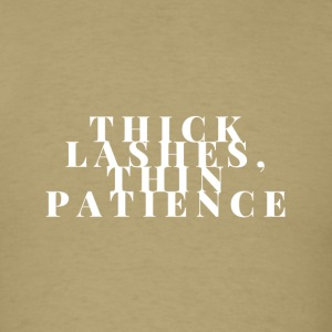 Thick lashes. Thin Patience - Men's T-Shirt