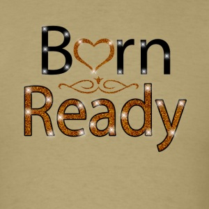 BORN READY 01 - Men's T-Shirt