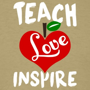 Teach Love Inspire Teacher T Shirt - Men's T-Shirt