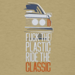 F.ck the plastic ride the classic - Men's T-Shirt