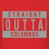 Straight Outta Columbus - Men's T-Shirt