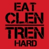 Eat Clen Tren Hard LolClothing - Men's T-Shirt