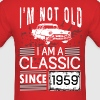 I'm not old I'm a classic since 1959 - Men's T-Shirt
