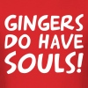 Gingers Do Have Souls! - Men's T-Shirt