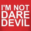 I'm not Daredevil - Men's T-Shirt
