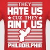 They Hate Us Cuz They Ain't Us - Men's T-Shirt