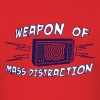 Weapon Mass Distraction - Men's T-Shirt