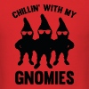 Chillin' With My Gnomies - Men's T-Shirt