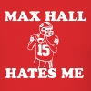 Max Hall Hates Me - Mens - Men's T-Shirt