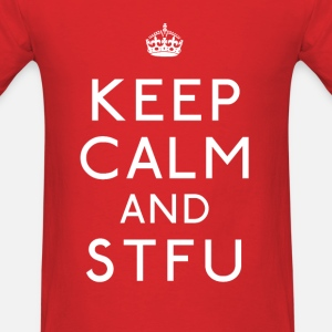 Men's Keep Calm And Stfu T Shirt