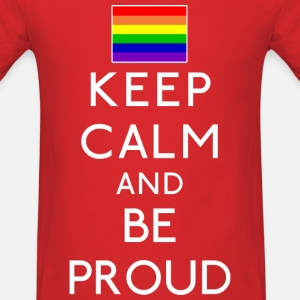 Men's Keep Calm And Be Proud T Shirt