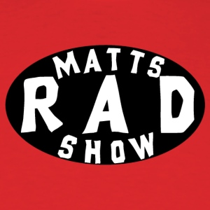 Matts Rad Show Round Logo Copy - Men's T-Shirt